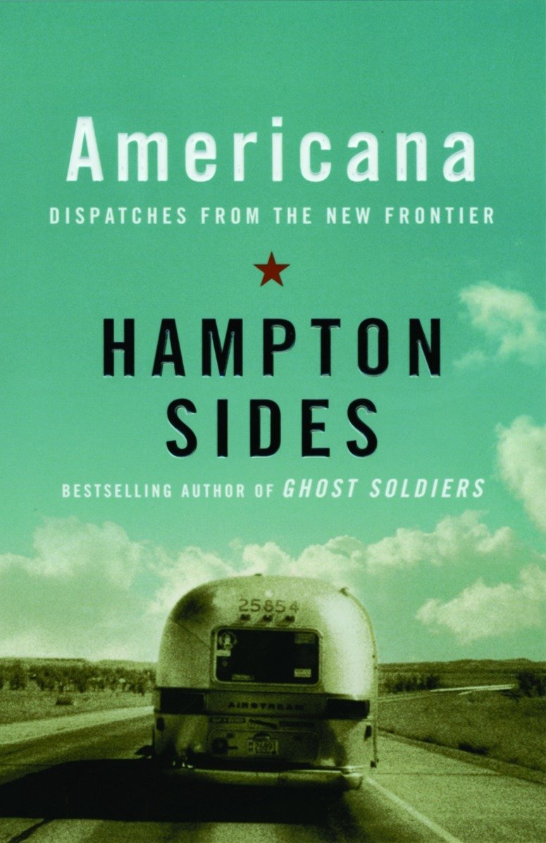 Americana: Dispatches from the New Frontier Paperback – April 13, 2004 Hampton Sides Anchor 1400033551 Essays & Travelogues