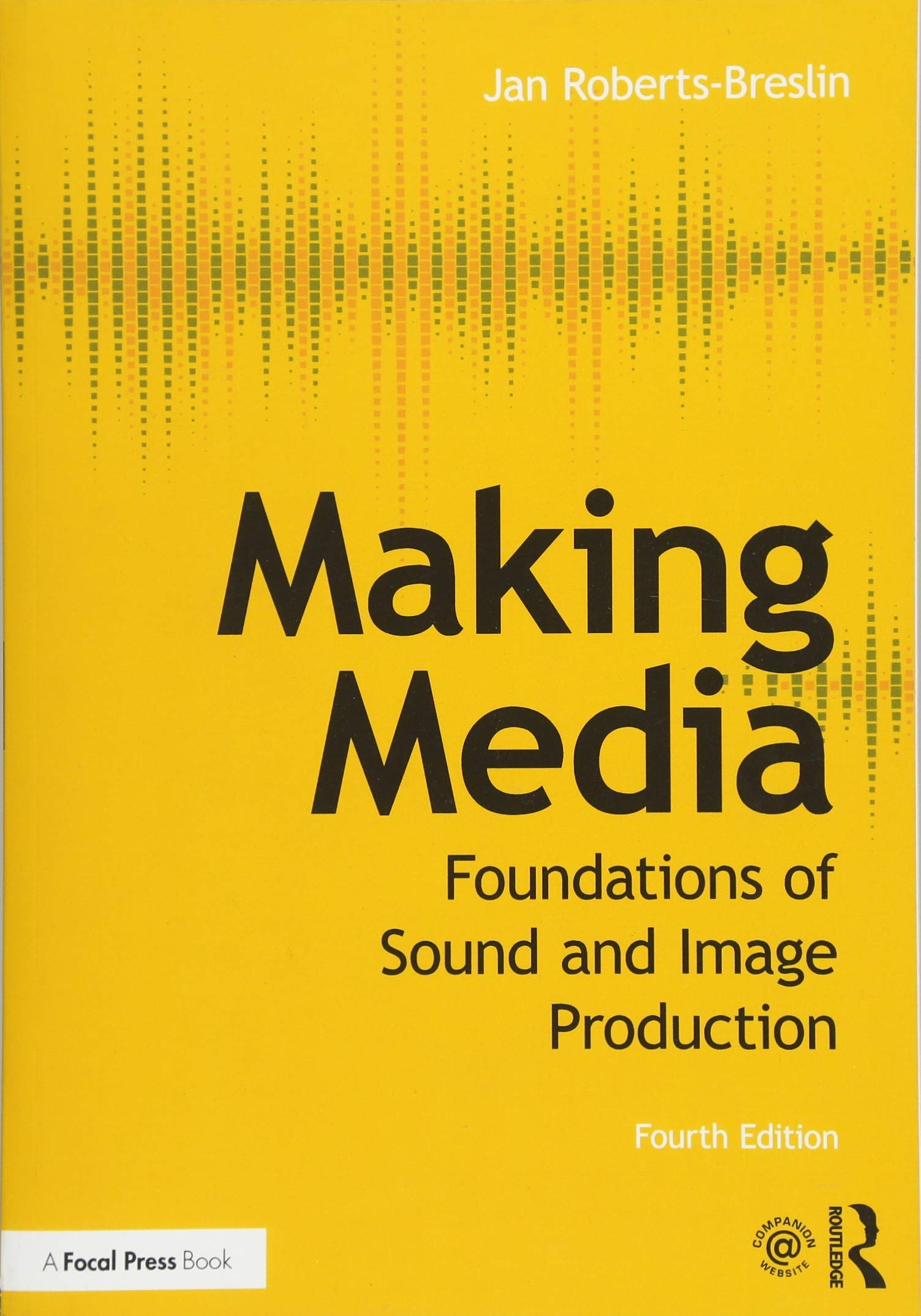 Making Media: Foundations of Sound and Image Production by Routledge