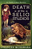 Death at the Selig Studios (Emily Cabot Mysteries) (Volume 7)