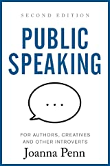 Public Speaking for Authors, Creatives and Other Introverts: Second Edition (Books for Writers Book 6) Kindle Edition