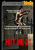 HIIT ME 2 !: L'entrainement de haute intensité: 40 exercices.