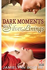 Dark Moments and Silver Linings Paperback