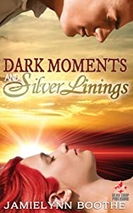 Dark Moments and Silver Linings