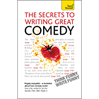 The Secrets to Writing Great Comedy: Teach Yourself (English Edition)