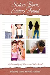 Sisters Born, Sisters Found: A Diversity of Voices on Sisterhood Paperback