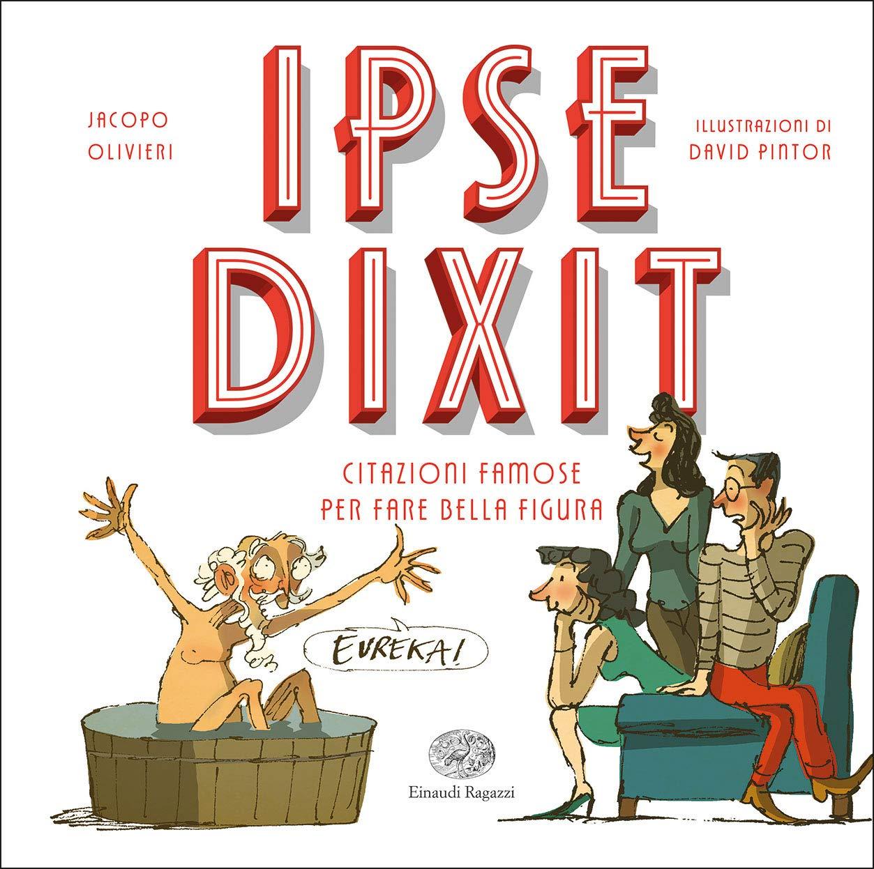 Ipse dixit. Citazioni famose per fare bella figura: Amazon.es: Olivieri, Jacopo, Pintor, D.: Libros en idiomas extranjeros