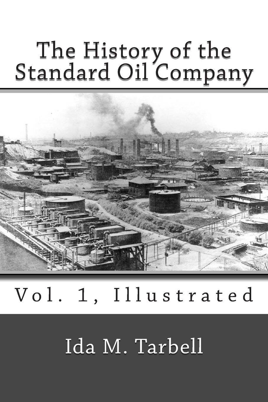 The History of the Standard Oil Company (Vol. 1, Illustrated) PDF