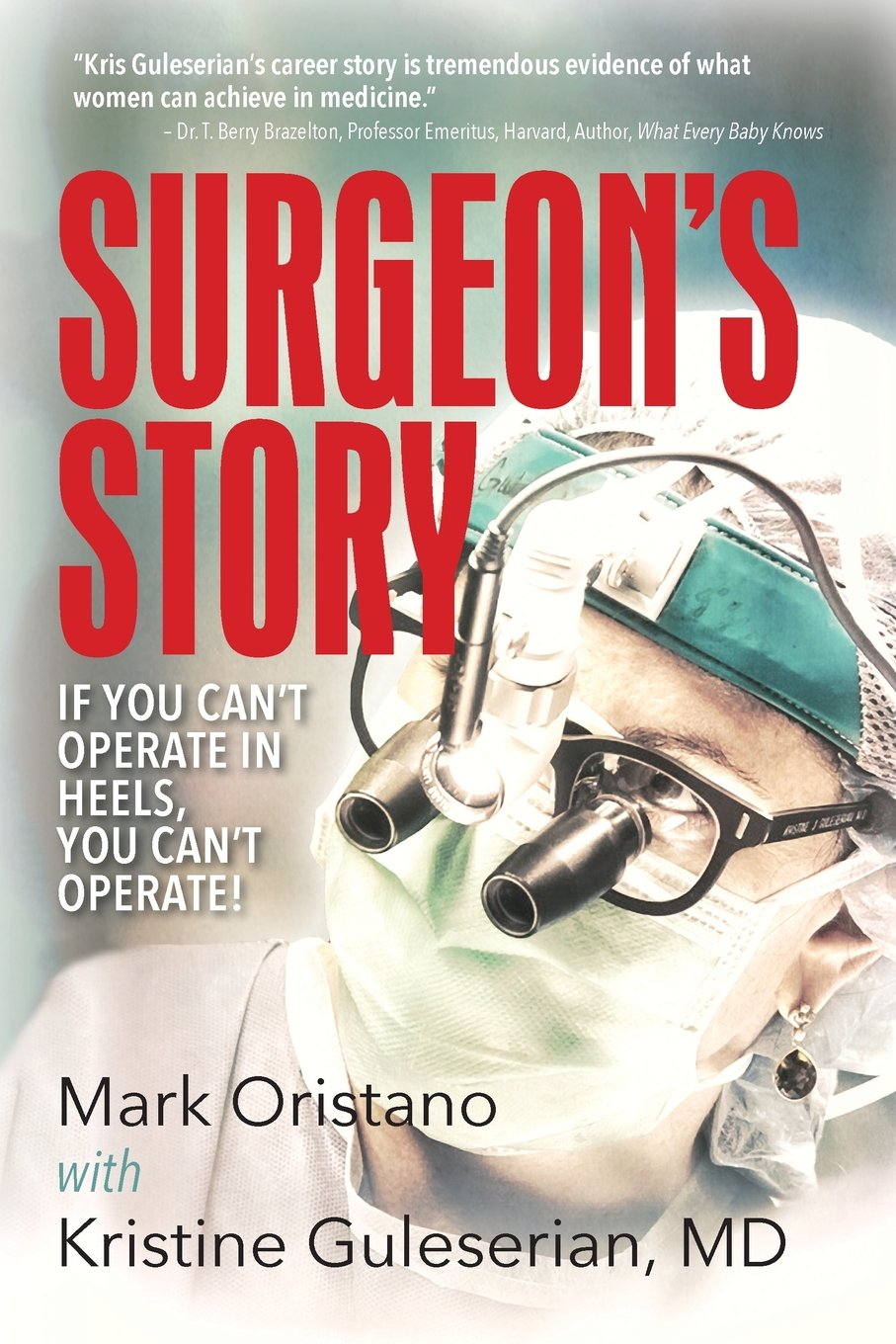 Surgeon's Story: If You Can't Operate in Heels, You Can't Operate! pdf epub