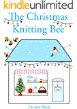 THE CHRISTMAS KNITTING BEE (Sewing, Knitting & Baking series Book 3)