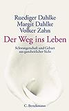 Der Weg ins Leben: Schwangerschaft und Geburt aus ganzheitlicher Sicht