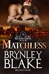 Matchless (Black Brothers Book 2) Kindle Edition
