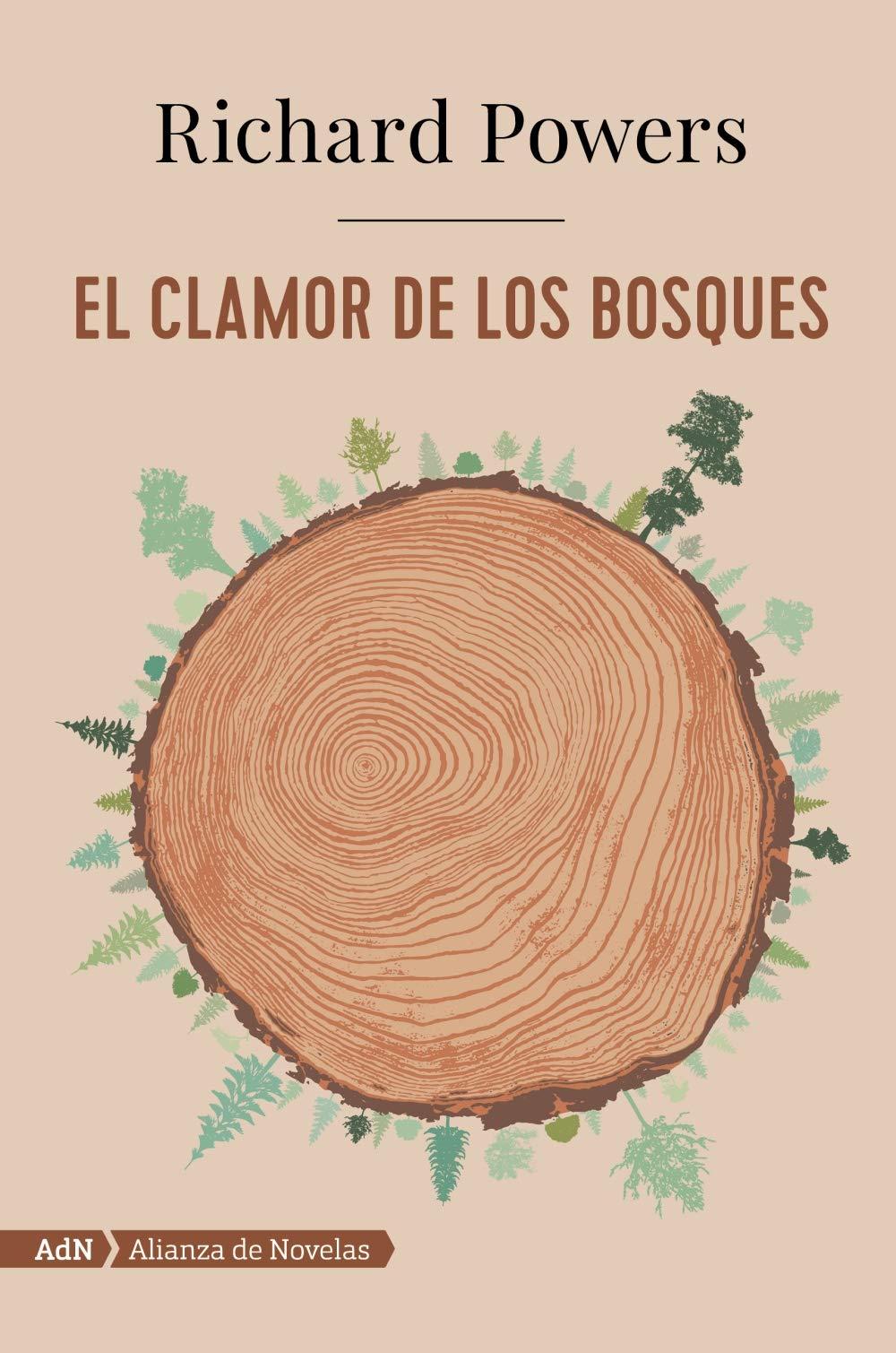 El clamor de los bosques AdN Adn Alianza De Novelas: Amazon.es: Richard  Powers, Teresa Lanero Ladrón de Guevara: Libros