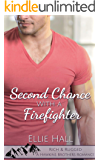Second Chance with a Firefighter (Rich & Rugged: a Hawkins Brothers Romance Book 1)