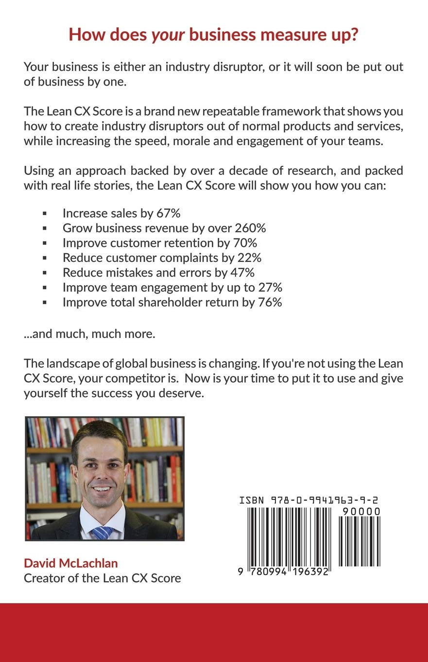 The Lean Cx Score How Does Your Business Measure Up Mclachlan Mr David 9780994196392 Amazon Com Books