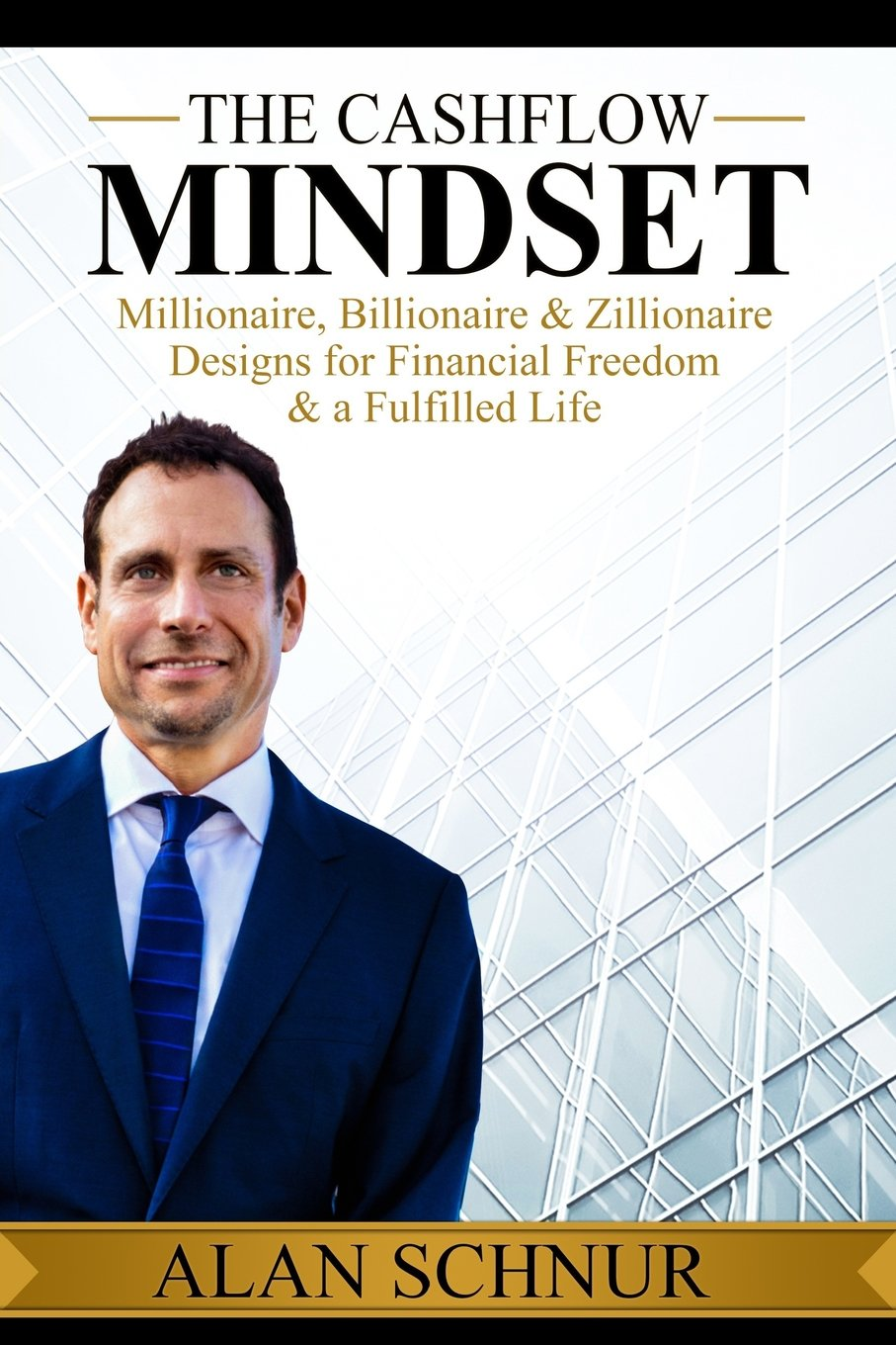Download The Cashflow Mindset: Millionaire, Billionaire, & Zillionaire Designs for Financial Freedom & a Fulfilled Life pdf epub