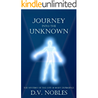 Journey Into the Unknown: The Mystery of the Out of Body Experience