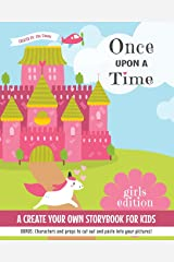 Once Upon a Time: A Create Your Own Storybook for Kids - Girls Edition (Create Your Own Storybooks) (Volume 1) Paperback