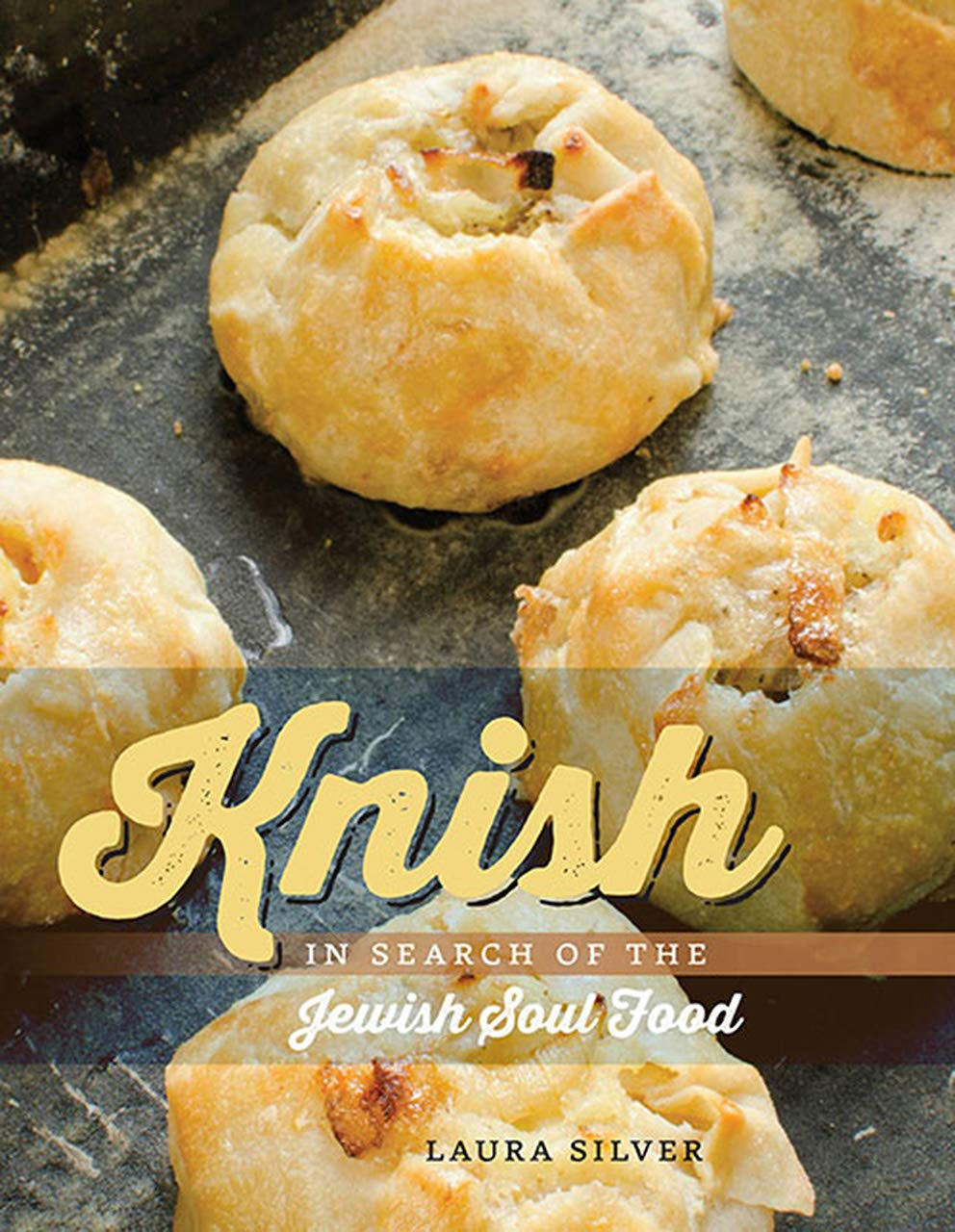 Knish In Search Of The Jewish Soul Food Hbi Series On Jewish Women Silver Laura 9781611683127 Amazon Com Books