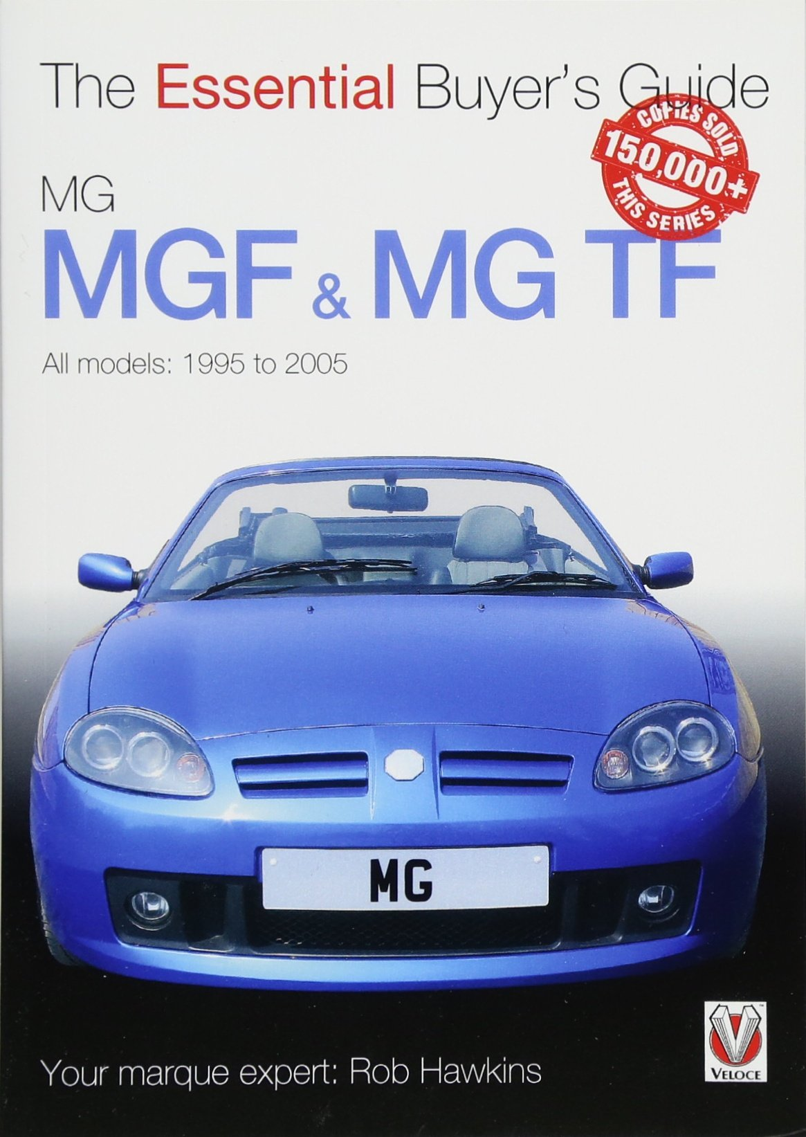 「MGF & MG TF: Essential Buyer's Guide」(Veloce Publishing)