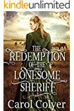 The Redemption of the Lonesome Sheriff: A Historical Western Romance Book (English Edition)