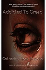 Read Addicted To Greed By Catherine Rose Putsche
