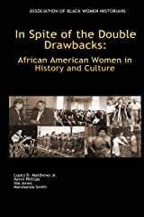 In Spite of the Double Drawbacks: African American Women in History and Culture Paperback