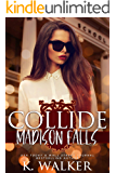 Collide: A High School Bully Romance - Madison Falls High Book 1