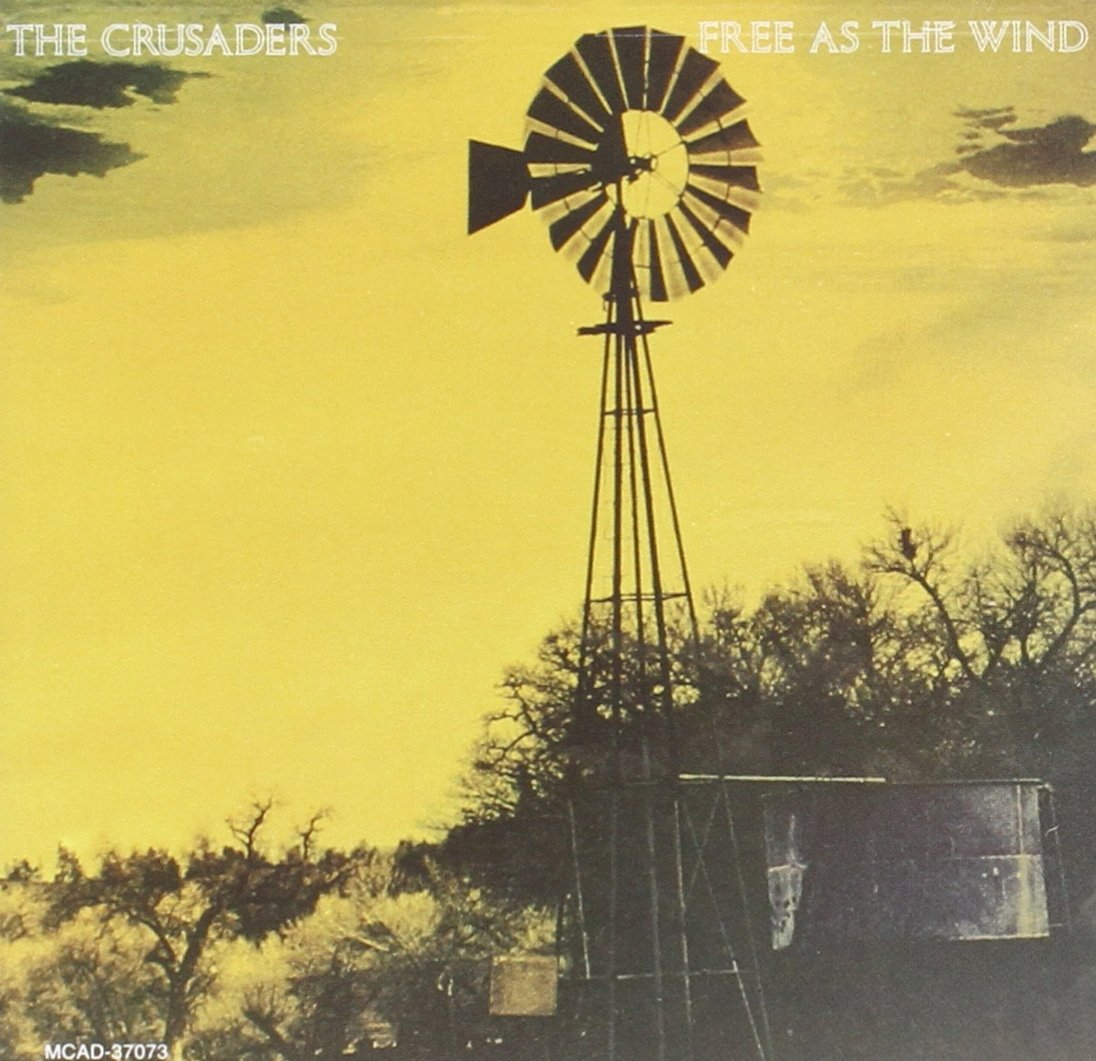 The Crsuaders - Free As The Wind
