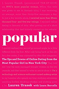 Popular: The Ups and Downs of Online Dating from the Most Popular Girl in New York City