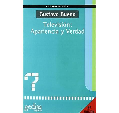 Televisión: apariencia y verdad: Amazon.es: Bueno, Gustavo: Libros