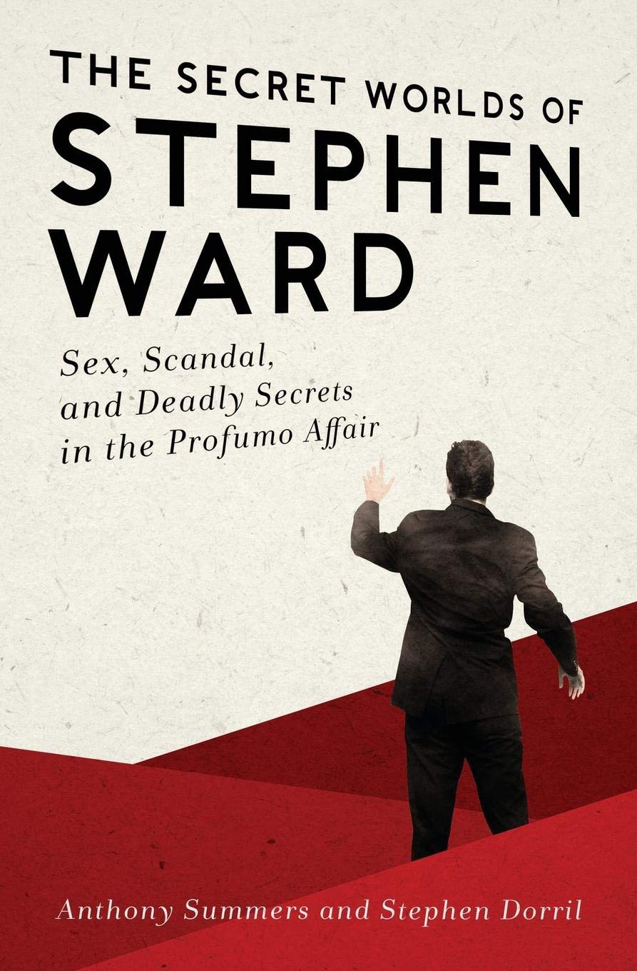 Download The Secret Worlds of Stephen Ward: Sex, Scandal, and Deadly Secrets in the Profumo Affair pdf