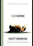 Facedown (The Worship Series)