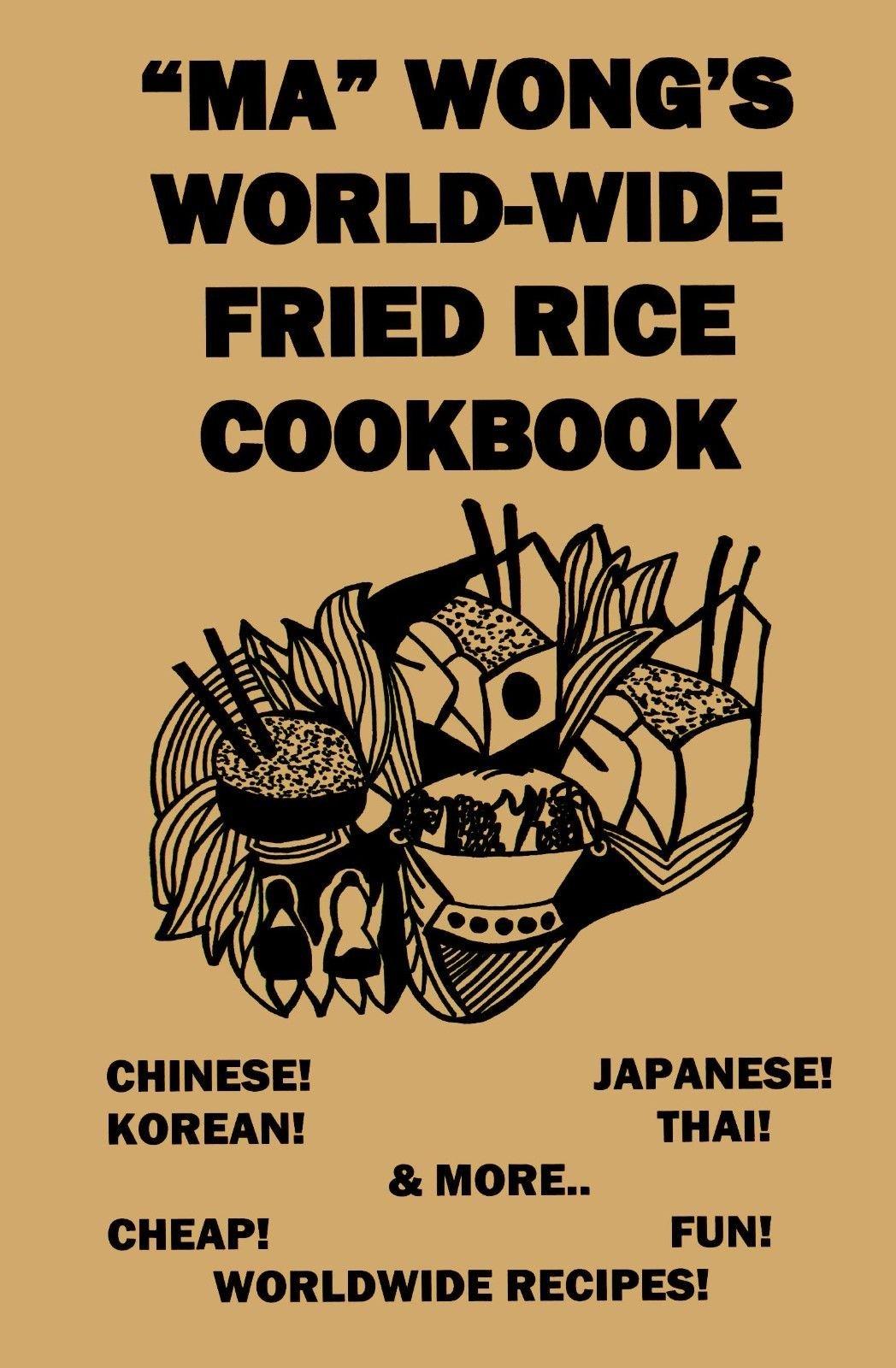 Ma Wong\'s Worldwide Fried Rice Cookbook (Chinese, Korean, Japanese ...