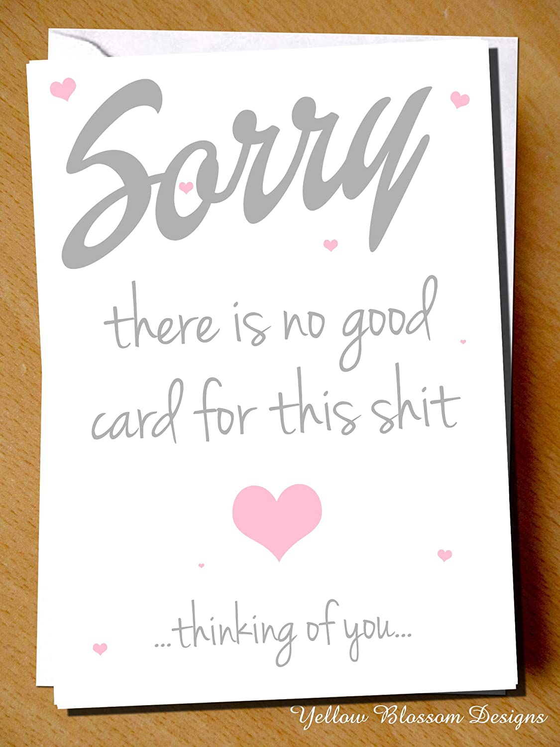 Apology Condolence Card Sorry There Is No Good Card For This Shit