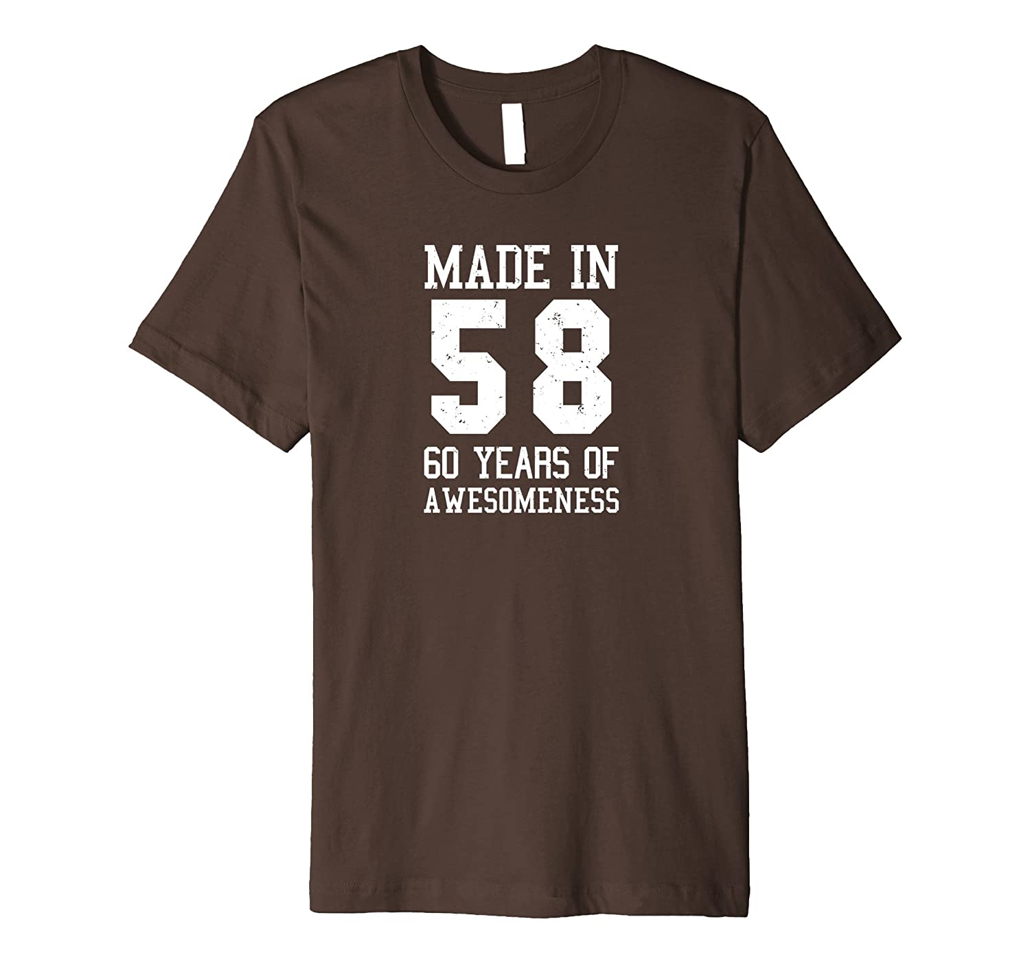 60th Birthday T Shirt Made In 1958 60 Years of Being Awesome-ah my shirt one gift