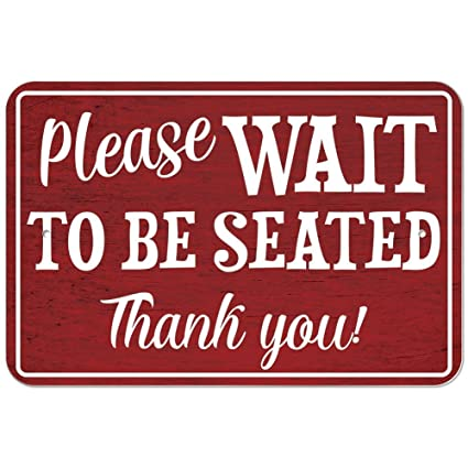 Amazoncom Plastic Sign Please Wait To Be Seated 6 X 9 153cm