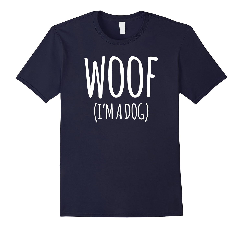 Woof I'm A Dog T-Shirt Easy Halloween Costume-FL