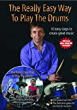 The Really Easy Way To Play The Drums - with play along CD and download audio files (Steve Laffy's Drum Tutors)