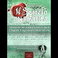 Il Segreto in Pratica. 50 esercizi per iniziare subito a usare il Segreto in ogni ambito della tua vita