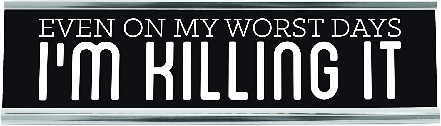 Even On My Worst Day I'm Killing It Desk Sign, Black
