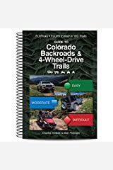 Guide to Colorado Backroads & 4-Wheel-Drive Trails, 4th Edition Spiral-bound