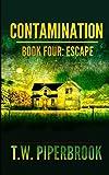 Contamination 4: Escape (Contamination Post-Apocalyptic Zombie Series) (Volume 4)