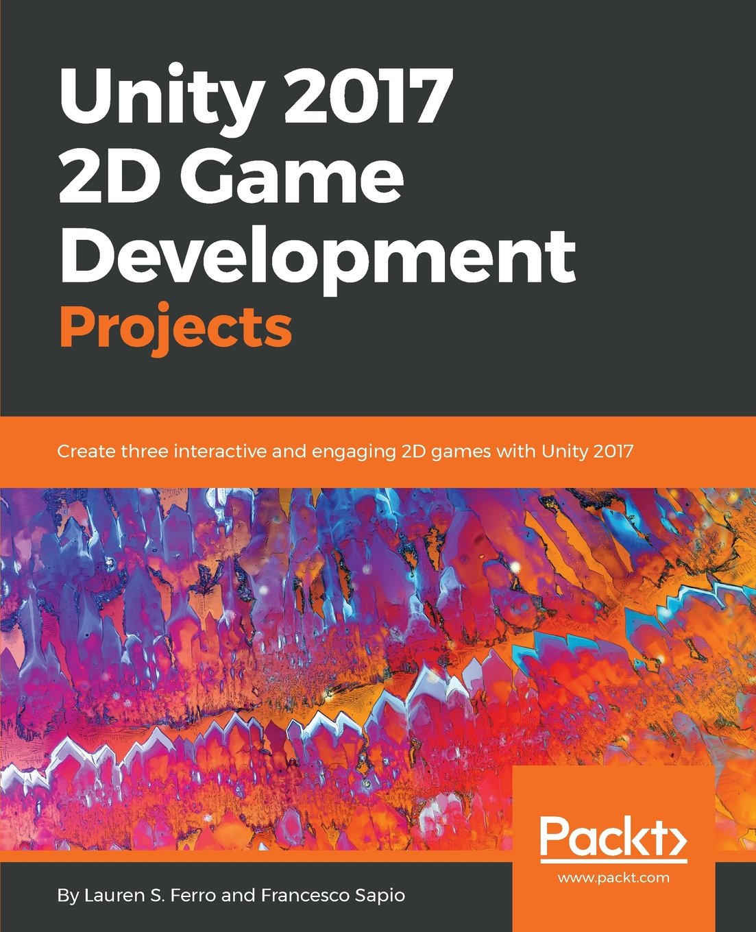 Unity 2017 2D Game Development Projects: Create three