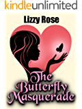 The Butterfly Masquerade: Sometimes all you need is a second chance