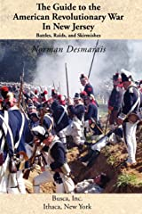 The Guide to the American Revolutionary War in New Jersey: Battles, Raids and Skirmishes Paperback
