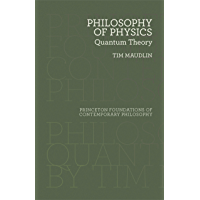 Philosophy of Physics: Quantum Theory (Princeton Foundations of Contemporary Philosophy Book 19)