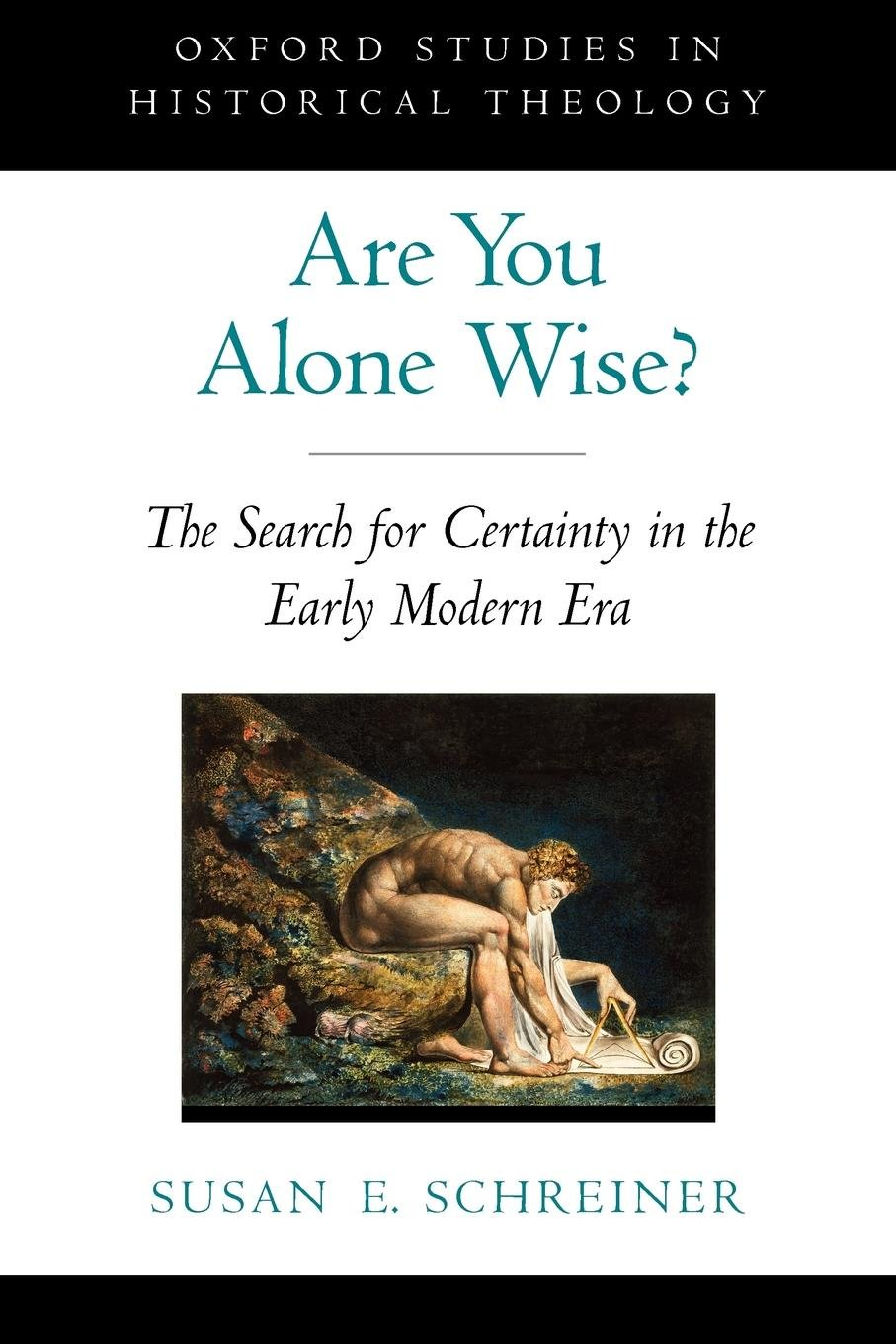 Are You Alone Wise?: The Search for Certainty in the Early Modern Era (Oxford Studies in Historical Theology) by Brand: Oxford University Press, USA