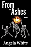 From The Ashes (Life After War Book 3)