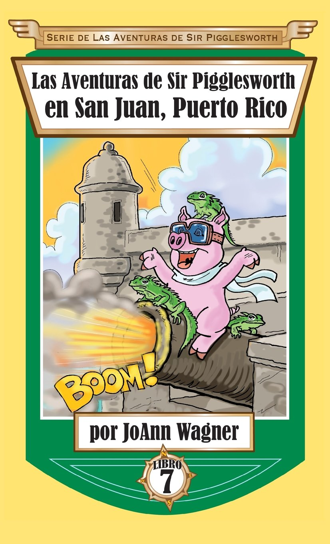 Read Online Las Aventuras de Sir Pigglesworth en San Juan, Puerto Rico (Serie de Aventuras de Sir Pigglesworth) (Spanish Edition) ebook