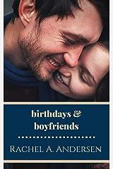 Birthdays and Boyfriends: A Sweet, Second Chance Romance Novelette Kindle Edition